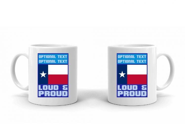 Loud and Proud Texan Flag Mug